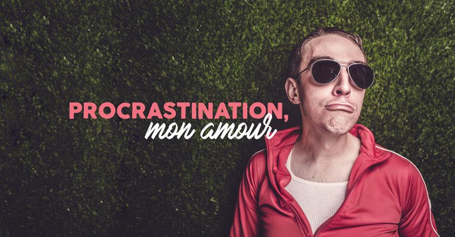 trucs pour vaincre la procrastination